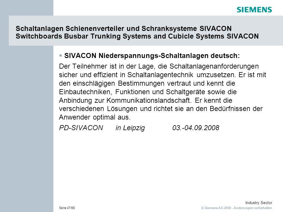 © Siemens AG 2008 - Änderungen vorbehalten Industry Sector Seite 47/55 Schaltanlagen Schienenverteiler und Schranksysteme SIVACON Switchboards Busbar