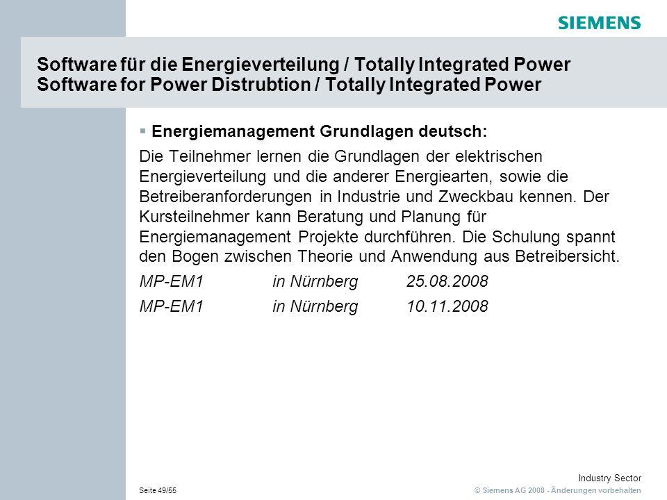 © Siemens AG 2008 - Änderungen vorbehalten Industry Sector Seite 49/55 Software für die Energieverteilung / Totally Integrated Power Software for Powe