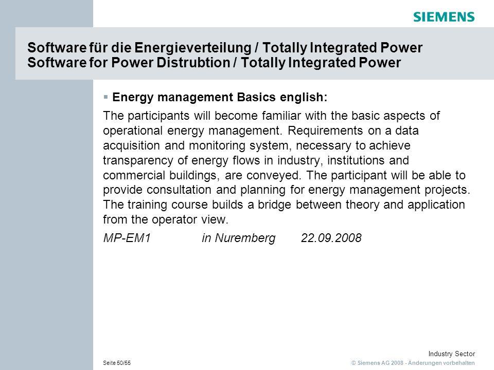 © Siemens AG 2008 - Änderungen vorbehalten Industry Sector Seite 50/55 Software für die Energieverteilung / Totally Integrated Power Software for Powe