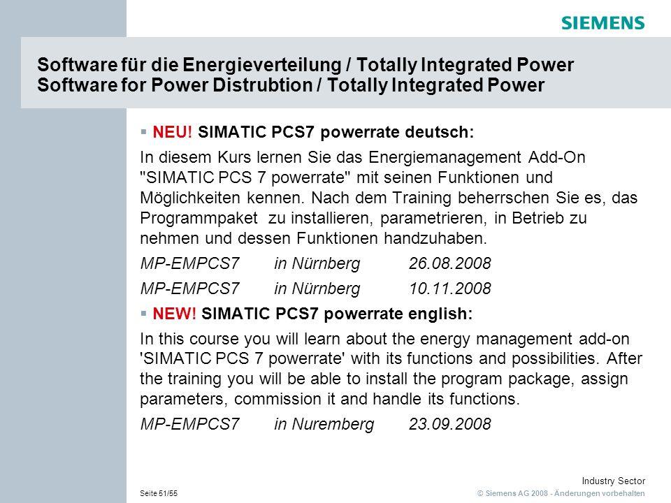 © Siemens AG 2008 - Änderungen vorbehalten Industry Sector Seite 51/55 Software für die Energieverteilung / Totally Integrated Power Software for Powe