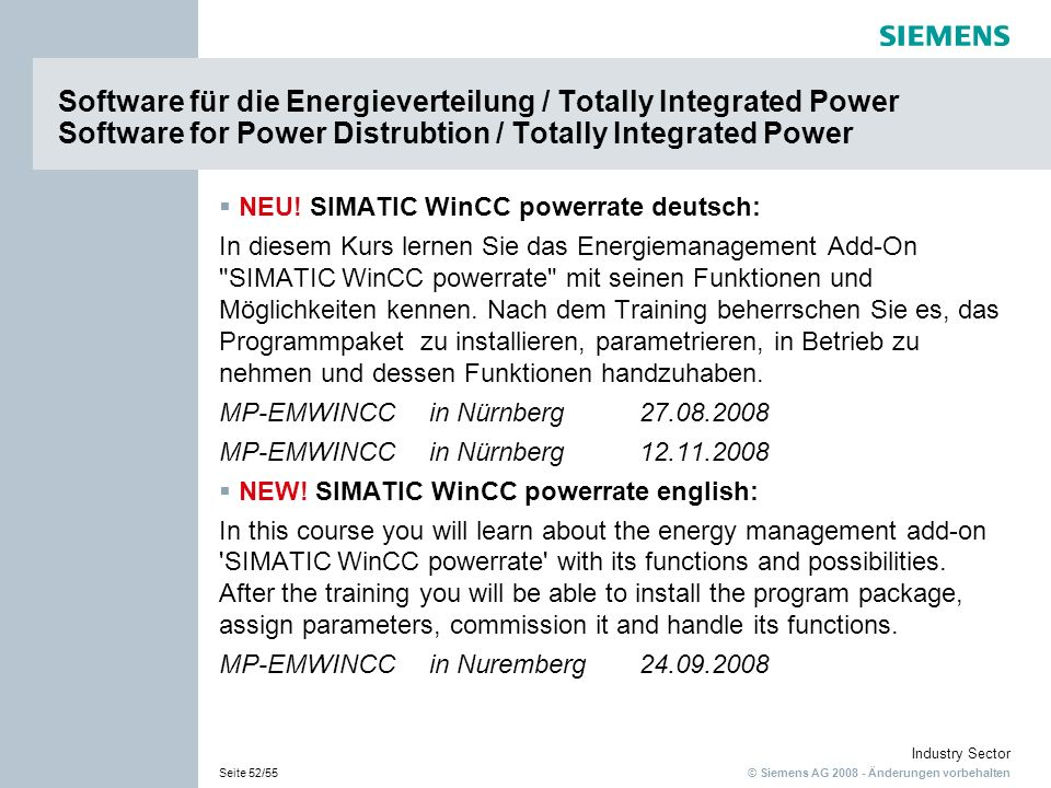 © Siemens AG 2008 - Änderungen vorbehalten Industry Sector Seite 52/55 Software für die Energieverteilung / Totally Integrated Power Software for Powe