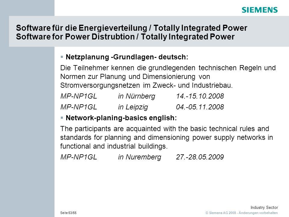 © Siemens AG 2008 - Änderungen vorbehalten Industry Sector Seite 53/55 Software für die Energieverteilung / Totally Integrated Power Software for Powe
