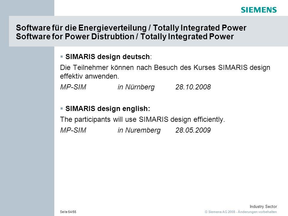 © Siemens AG 2008 - Änderungen vorbehalten Industry Sector Seite 54/55 Software für die Energieverteilung / Totally Integrated Power Software for Powe