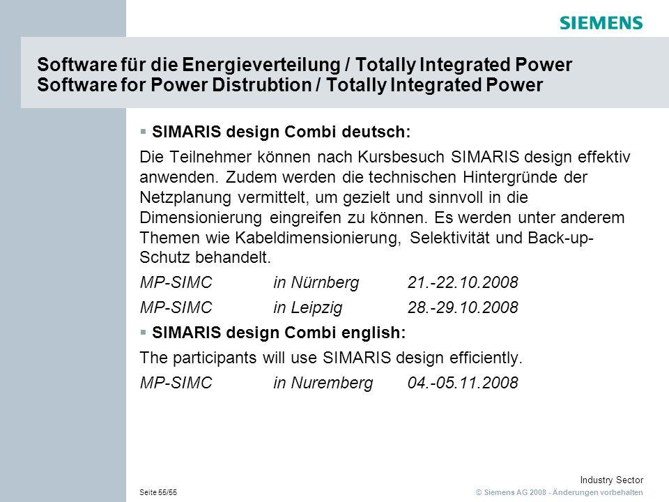 © Siemens AG 2008 - Änderungen vorbehalten Industry Sector Seite 55/55 Software für die Energieverteilung / Totally Integrated Power Software for Powe