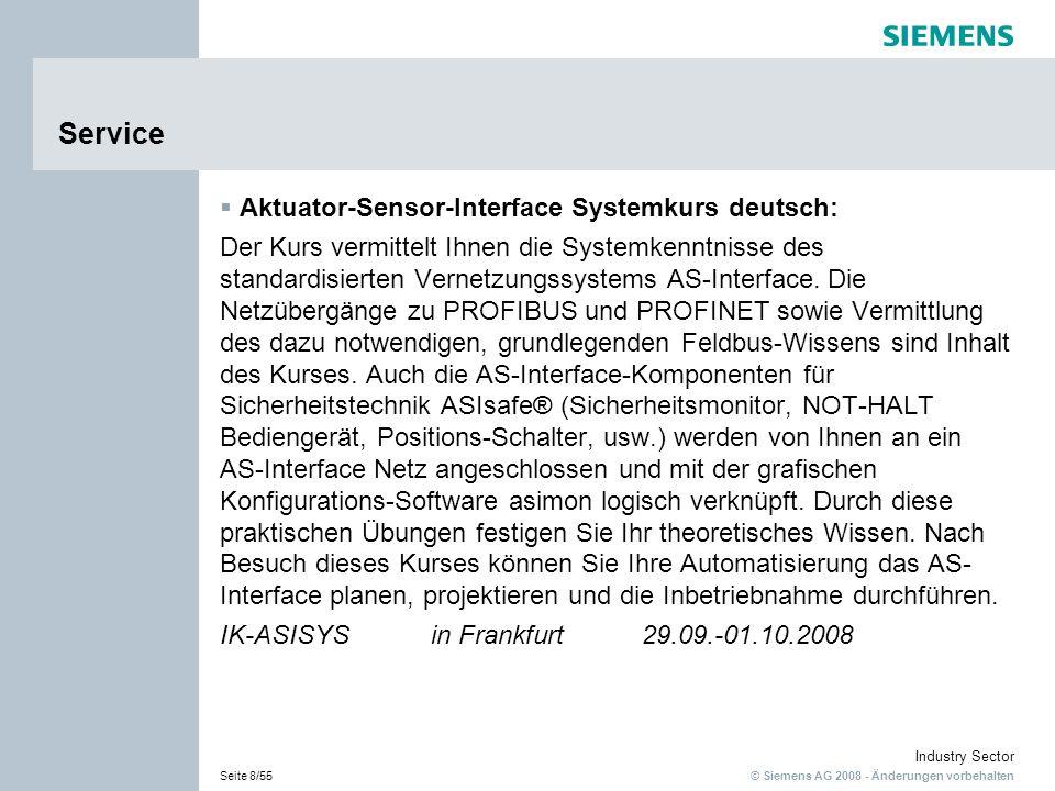 © Siemens AG 2008 - Änderungen vorbehalten Industry Sector Seite 8/55 Service Aktuator-Sensor-Interface Systemkurs deutsch: Der Kurs vermittelt Ihnen