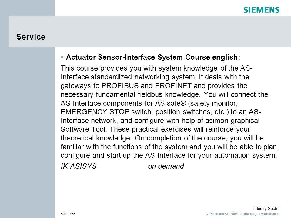 © Siemens AG 2008 - Änderungen vorbehalten Industry Sector Seite 9/55 Service Actuator Sensor-Interface System Course english: This course provides yo