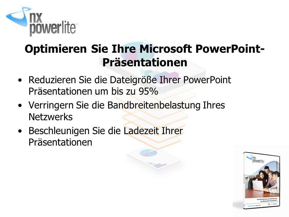 Reduzieren Sie die Dateigröße Ihrer PowerPoint Präsentationen um bis zu 95% Verringern Sie die Bandbreitenbelastung Ihres Netzwerks Beschleunigen Sie