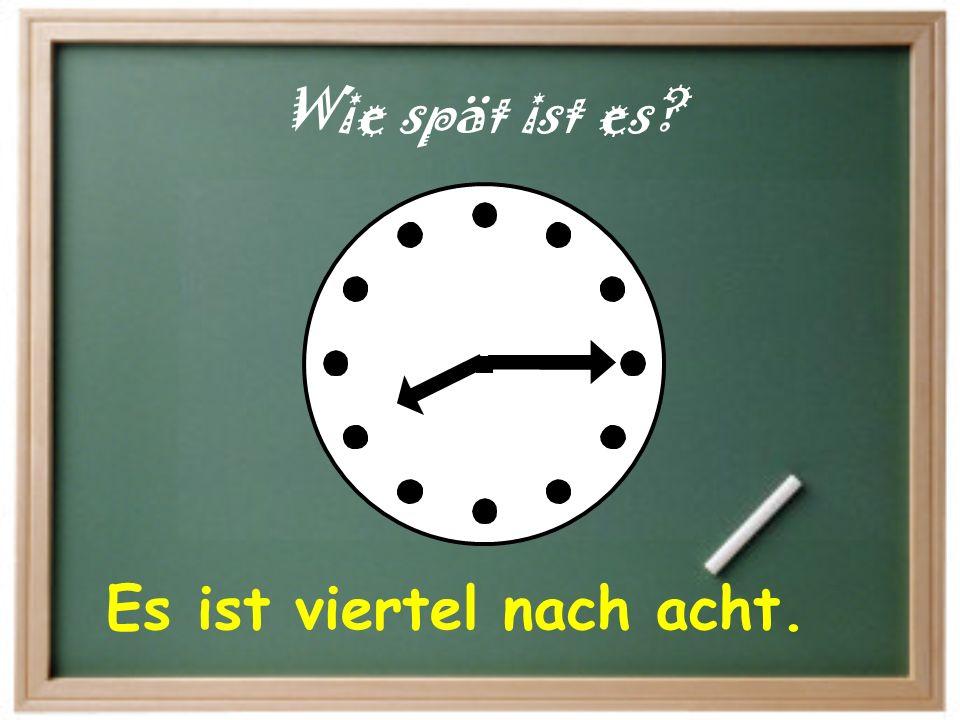 Es ist zehn nach fünf. Wie spät ist es?