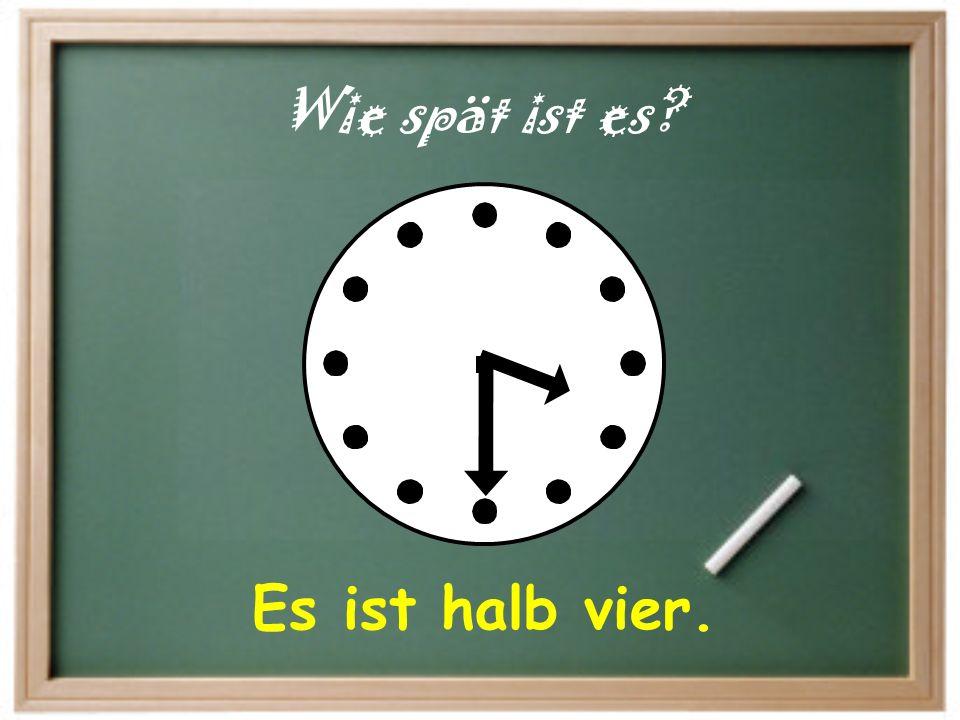Es ist viertel nach acht. Wie spät ist es?