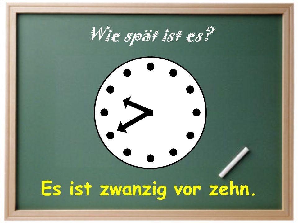 Es ist ein Uhr. Wie spät ist es?