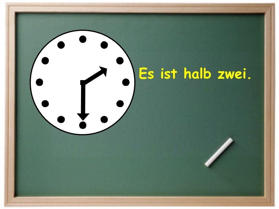 Es ist sechs Uhr. (punktlich).