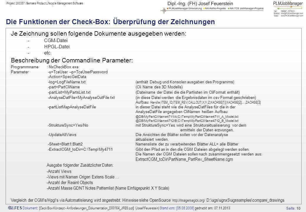Seite: 10 J.FES Dokument : [ Ceck Box Konzept - Anforderungen_Dokumentation_D00164_JFES.ppt ] (Josef Feuerstein) Stand vom: [05.08.2008] gedruckt am: