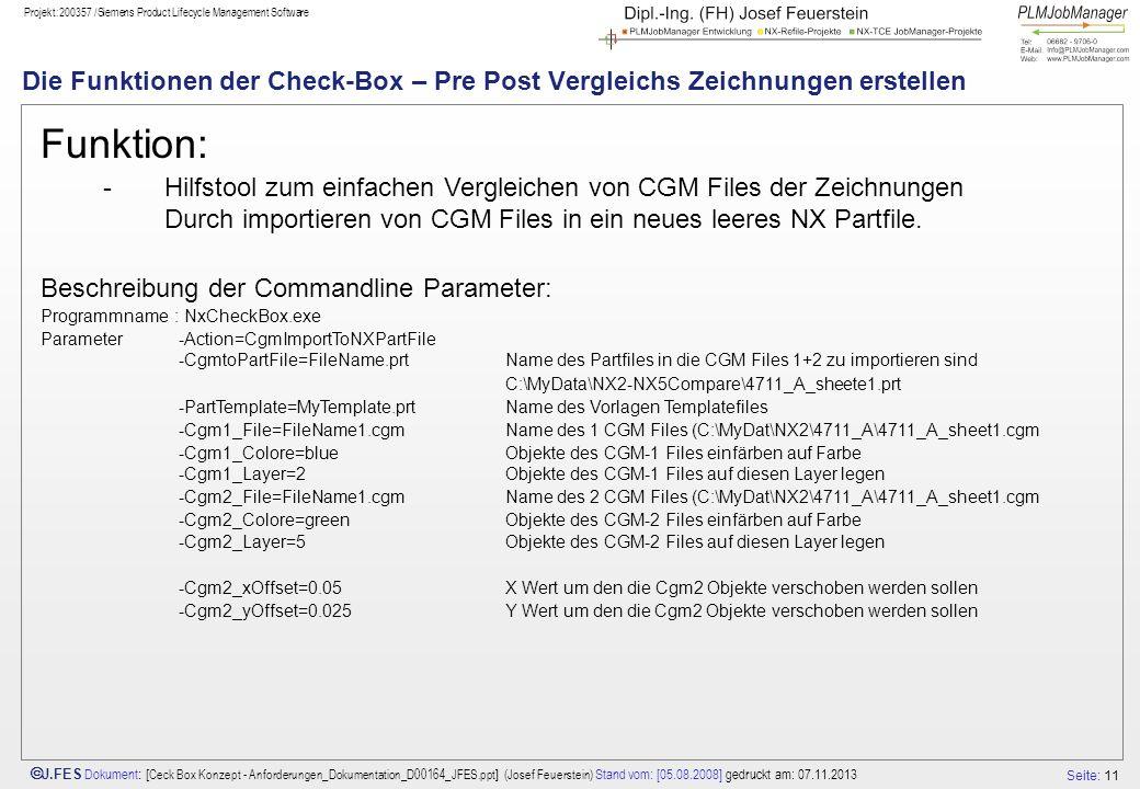 Seite: 11 J.FES Dokument : [ Ceck Box Konzept - Anforderungen_Dokumentation_D00164_JFES.ppt ] (Josef Feuerstein) Stand vom: [05.08.2008] gedruckt am: