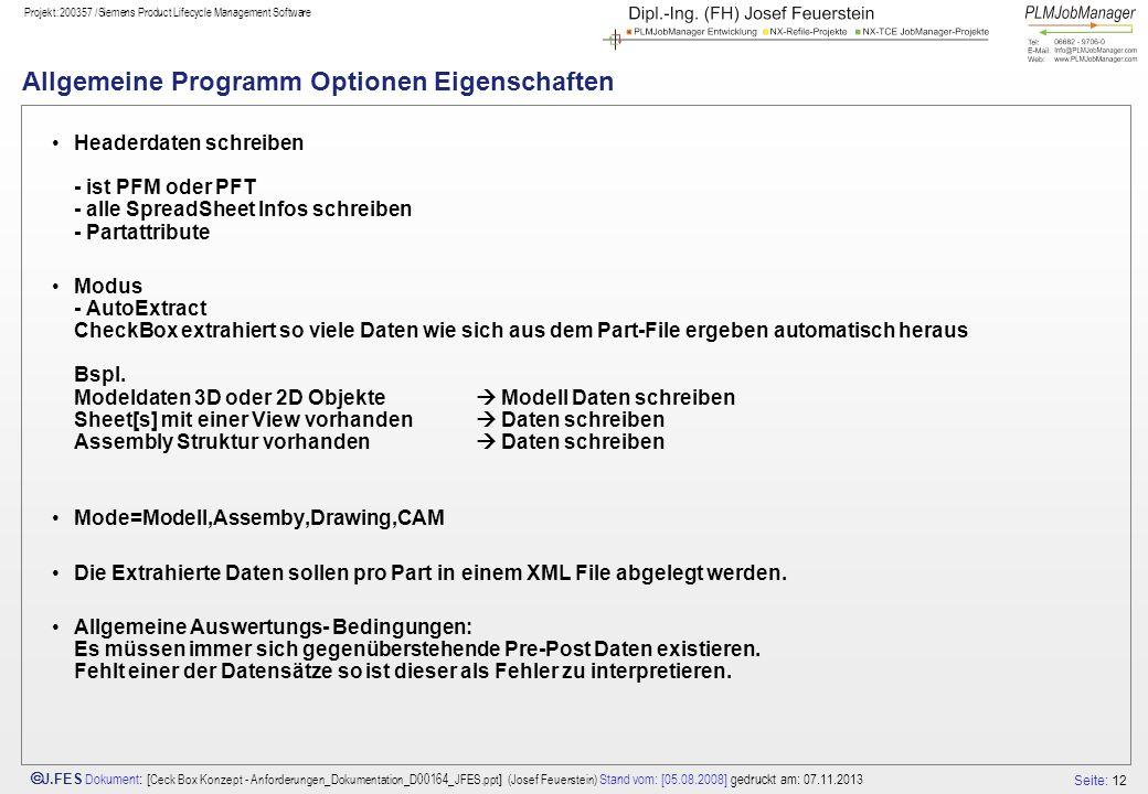 Seite: 12 J.FES Dokument : [ Ceck Box Konzept - Anforderungen_Dokumentation_D00164_JFES.ppt ] (Josef Feuerstein) Stand vom: [05.08.2008] gedruckt am: