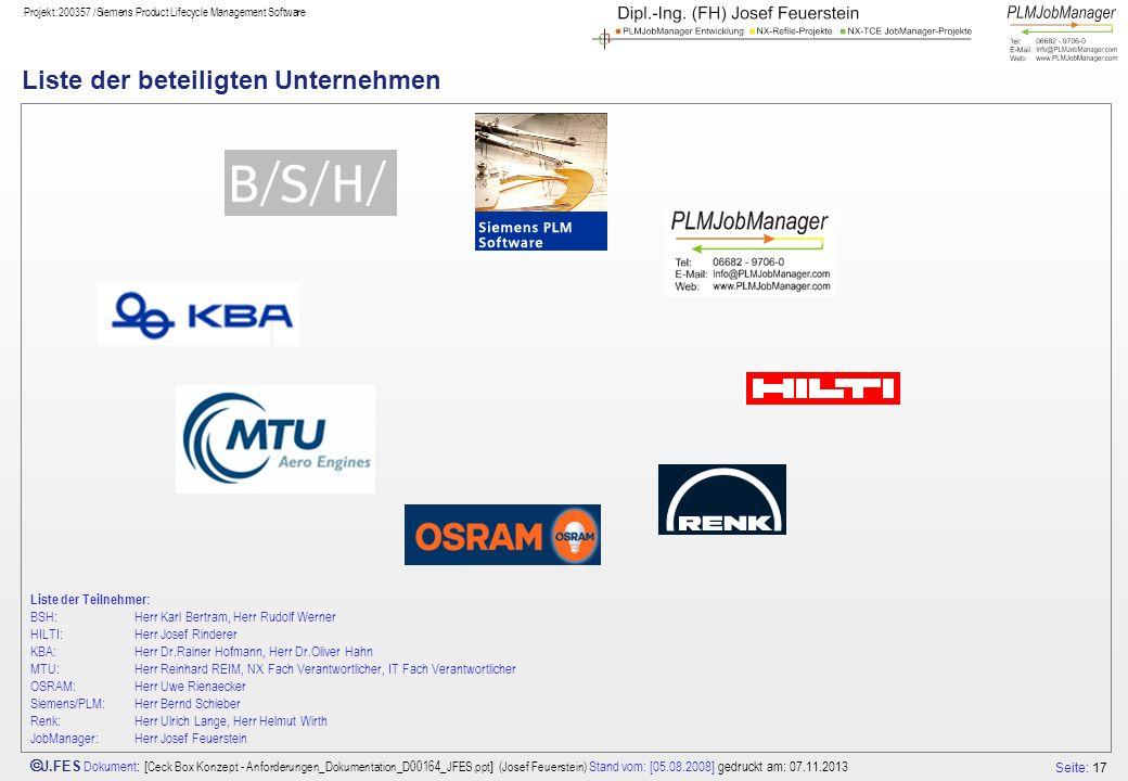Seite: 17 J.FES Dokument : [ Ceck Box Konzept - Anforderungen_Dokumentation_D00164_JFES.ppt ] (Josef Feuerstein) Stand vom: [05.08.2008] gedruckt am: