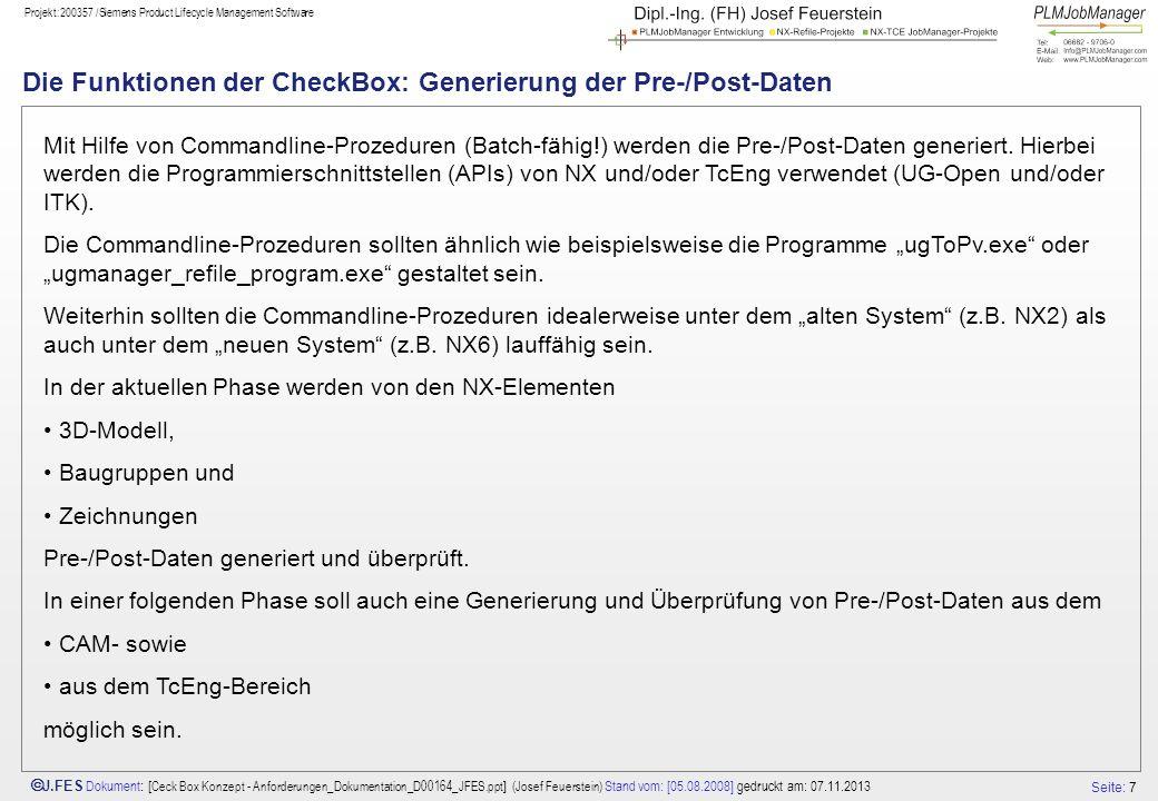 Seite: 7 J.FES Dokument : [ Ceck Box Konzept - Anforderungen_Dokumentation_D00164_JFES.ppt ] (Josef Feuerstein) Stand vom: [05.08.2008] gedruckt am: 0