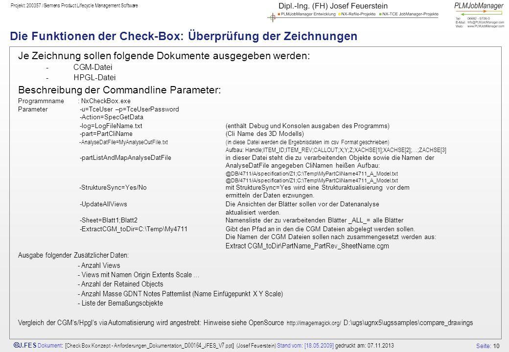 Seite: 10 J.FES Dokument : [ Check Box Konzept - Anforderungen_Dokumentation_D00164_JFES_V7.ppt ] (Josef Feuerstein) Stand vom: [18.05.2009] gedruckt