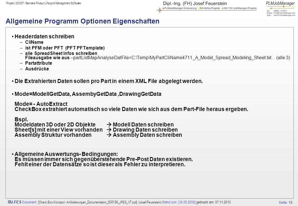 Seite: 13 J.FES Dokument : [ Check Box Konzept - Anforderungen_Dokumentation_D00164_JFES_V7.ppt ] (Josef Feuerstein) Stand vom: [18.05.2009] gedruckt