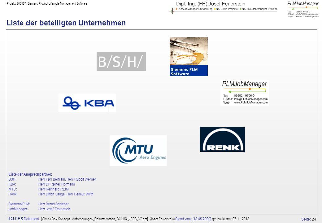 Seite: 24 J.FES Dokument : [ Check Box Konzept - Anforderungen_Dokumentation_D00164_JFES_V7.ppt ] (Josef Feuerstein) Stand vom: [18.05.2009] gedruckt
