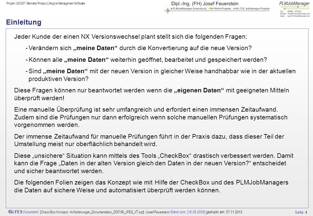 Seite: 4 J.FES Dokument : [ Check Box Konzept - Anforderungen_Dokumentation_D00164_JFES_V7.ppt ] (Josef Feuerstein) Stand vom: [18.05.2009] gedruckt a