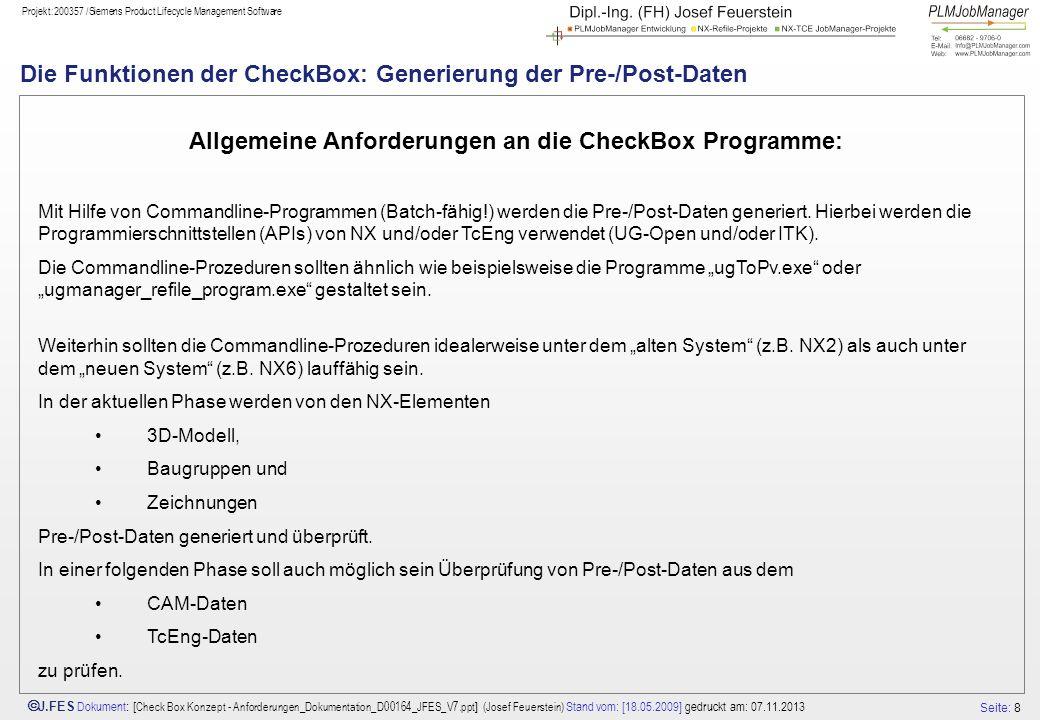 Seite: 8 J.FES Dokument : [ Check Box Konzept - Anforderungen_Dokumentation_D00164_JFES_V7.ppt ] (Josef Feuerstein) Stand vom: [18.05.2009] gedruckt a