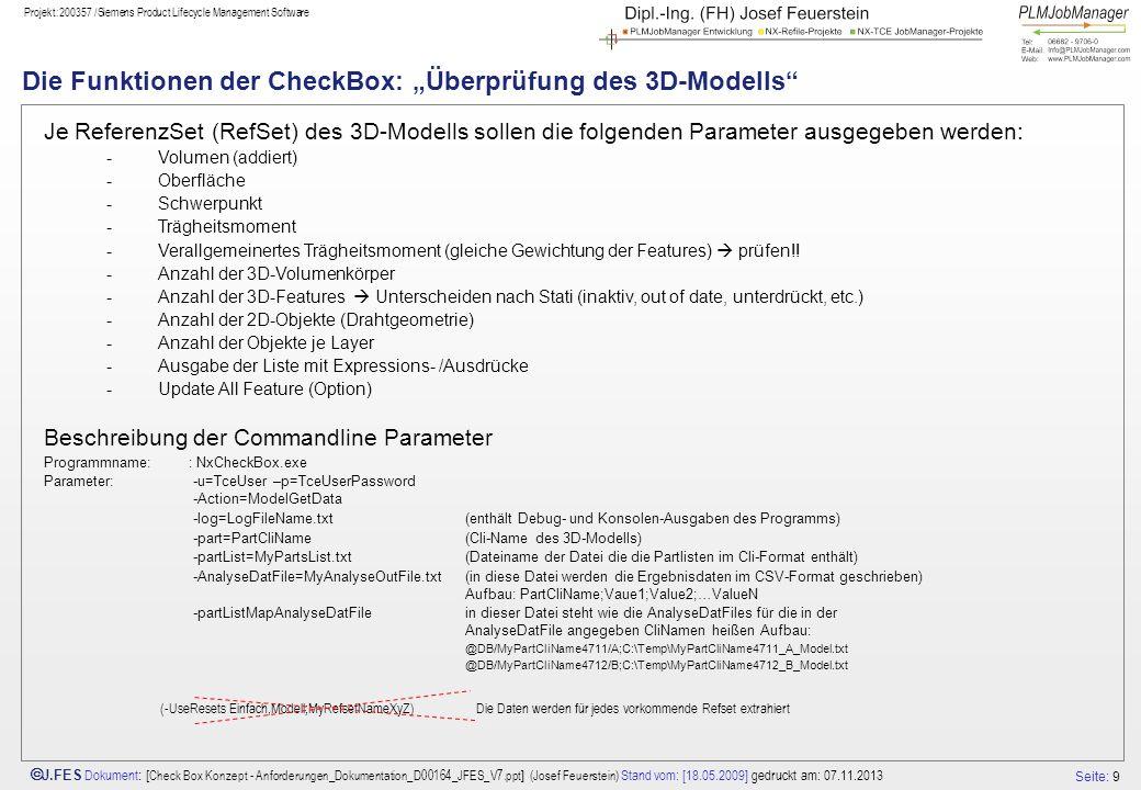 Seite: 9 J.FES Dokument : [ Check Box Konzept - Anforderungen_Dokumentation_D00164_JFES_V7.ppt ] (Josef Feuerstein) Stand vom: [18.05.2009] gedruckt a