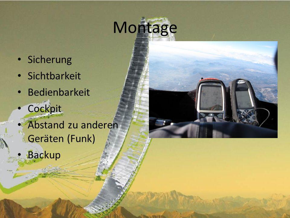 Montage Sicherung Sichtbarkeit Bedienbarkeit Cockpit Abstand zu anderen Geräten (Funk) Backup