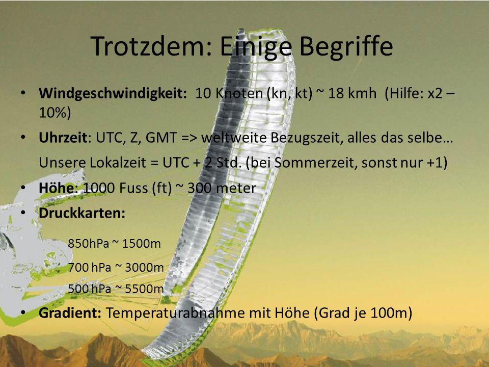 Grobplanung: mehrere Tage davor ORF (TV nach ZIB, http://wetter.orf.at)http://wetter.orf.at www.wetteronline.de schneller 6-Tage Überblick, weltweit verfügbar, Windtendenz in unterschiedlichen Höhen (z.B.