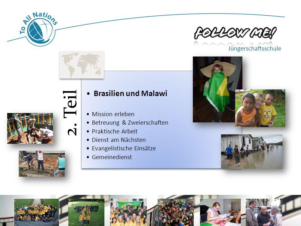 2. Teil Brasilien und Malawi Mission erleben Betreuung & Zweierschaften Praktische Arbeit Dienst am Nächsten Evangelistische Einsätze Gemeinedienst Jü