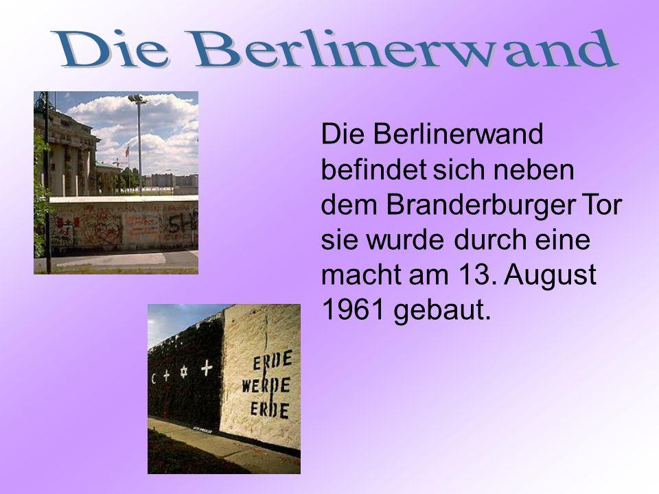 Die Berlinerwand befindet sich neben dem Branderburger Tor sie wurde durch eine macht am 13. August 1961 gebaut.