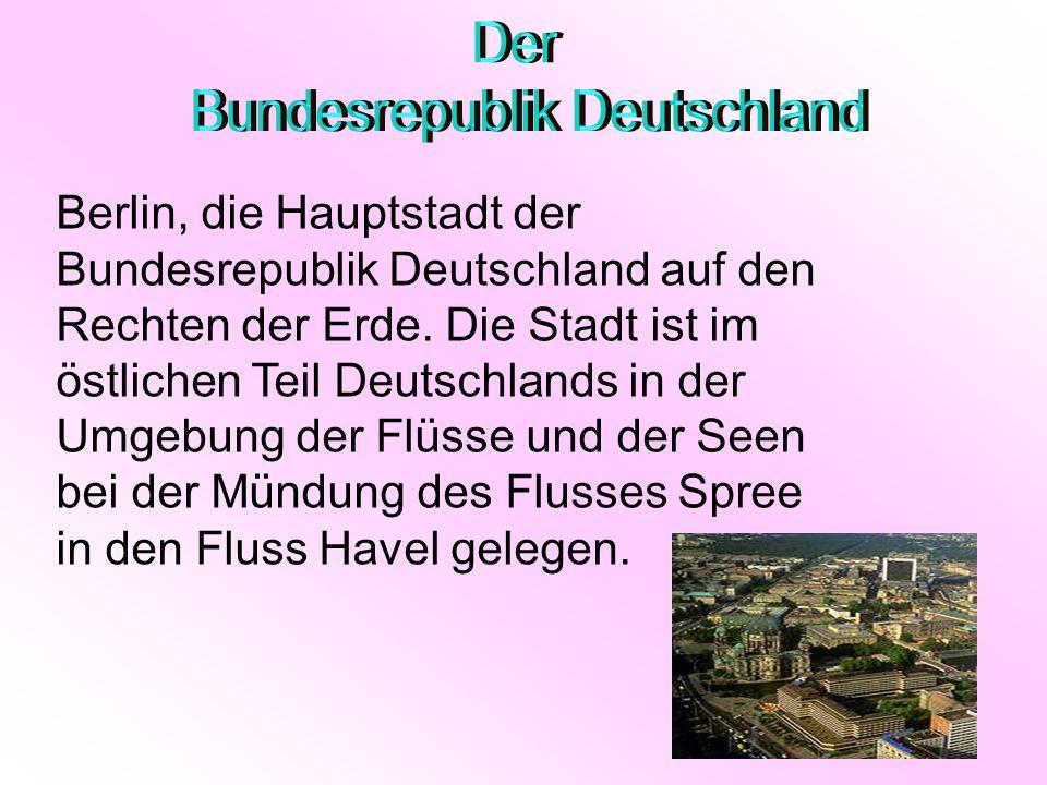 Berlin, die Hauptstadt der Bundesrepublik Deutschland auf den Rechten der Erde. Die Stadt ist im östlichen Teil Deutschlands in der Umgebung der Flüss