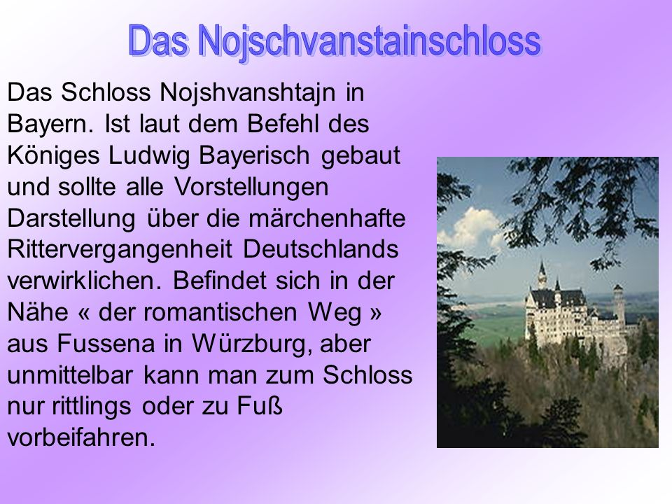 Das Schloss Nojshvanshtajn in Bayern.