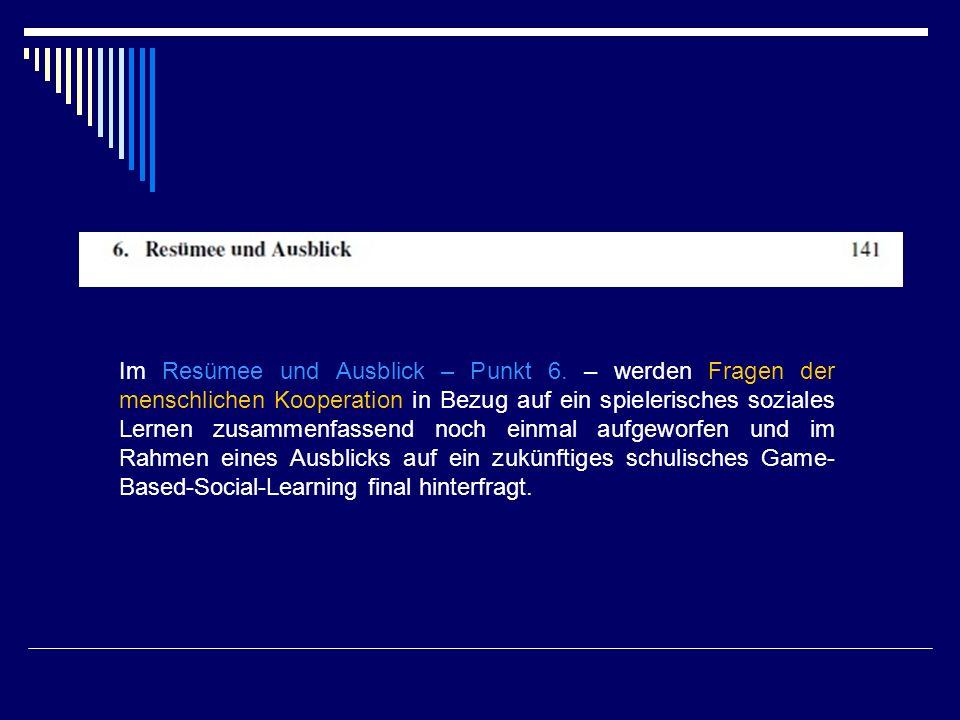 Im Resümee und Ausblick – Punkt 6.