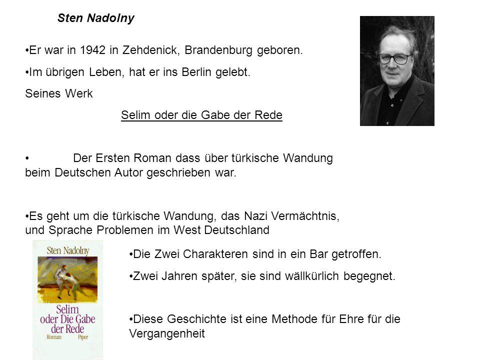 Sten Nadolny Er war in 1942 in Zehdenick, Brandenburg geboren. Im übrigen Leben, hat er ins Berlin gelebt. Seines Werk Selim oder die Gabe der Rede De