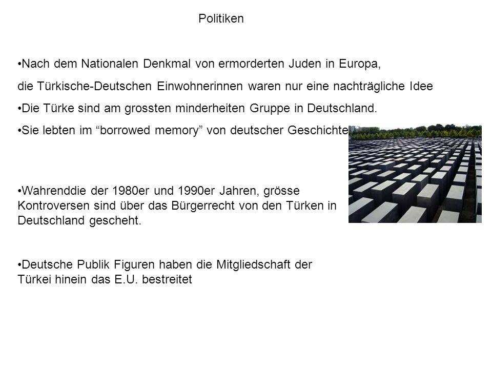 Politiken Nach dem Nationalen Denkmal von ermorderten Juden in Europa, die Türkische-Deutschen Einwohnerinnen waren nur eine nachträgliche Idee Die Tü