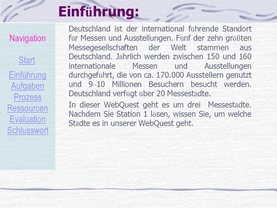 Einf ü hrung: Deutschland ist der international f ü hrende Standort f ü r Messen und Ausstellungen. F ü nf der zehn gr öß ten Messegesellschaften der