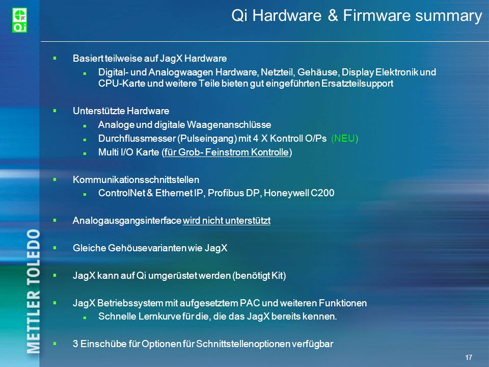 17 Qi Hardware & Firmware summary Basiert teilweise auf JagX Hardware Digital- und Analogwaagen Hardware, Netzteil, Gehäuse, Display Elektronik und CP