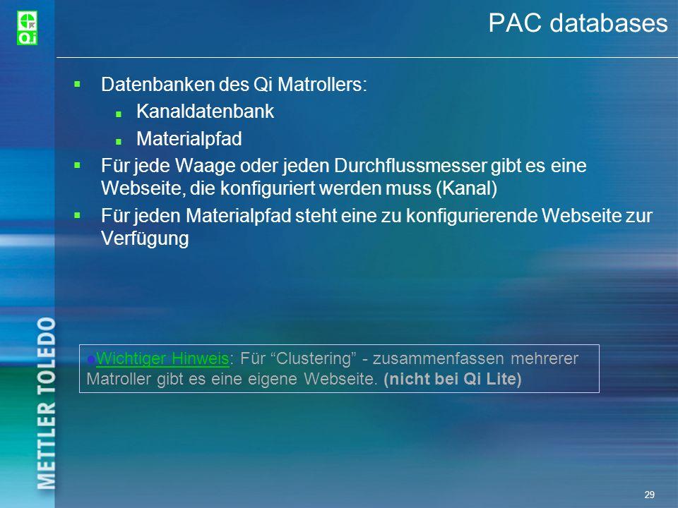 29 PAC databases Datenbanken des Qi Matrollers: Kanaldatenbank Materialpfad Für jede Waage oder jeden Durchflussmesser gibt es eine Webseite, die konf