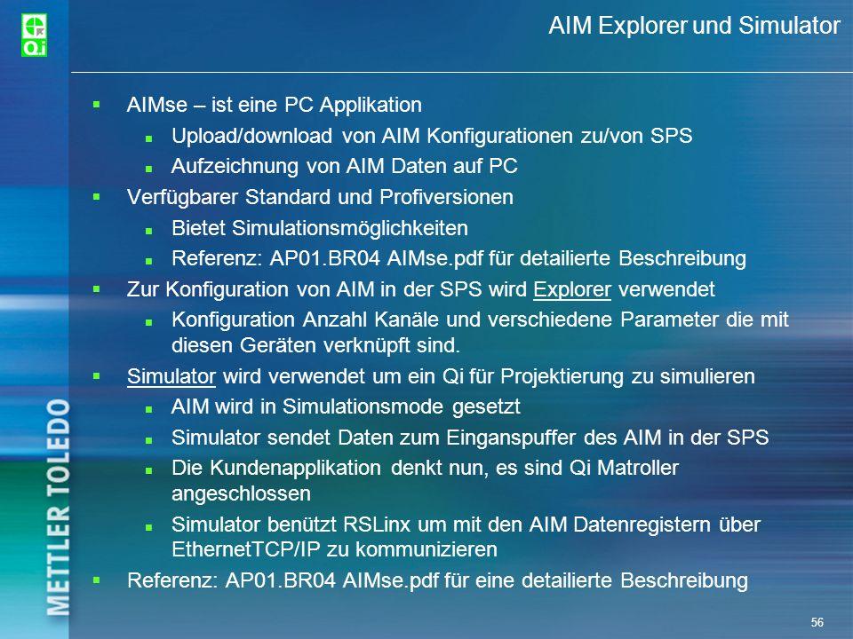 56 AIM Explorer und Simulator AIMse – ist eine PC Applikation Upload/download von AIM Konfigurationen zu/von SPS Aufzeichnung von AIM Daten auf PC Ver
