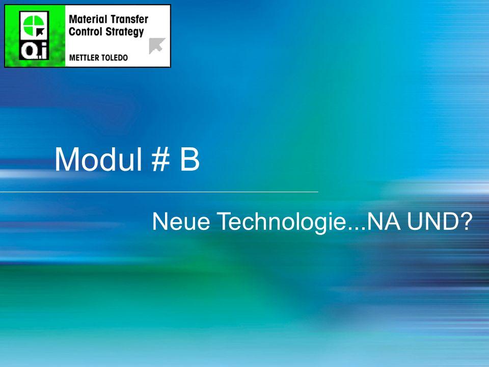 6 Modul # B Neue Technologie...NA UND?