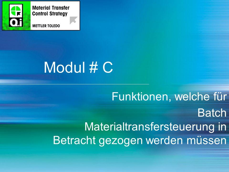 8 Modul # C Funktionen, welche für Batch Materialtransfersteuerung in Betracht gezogen werden müssen