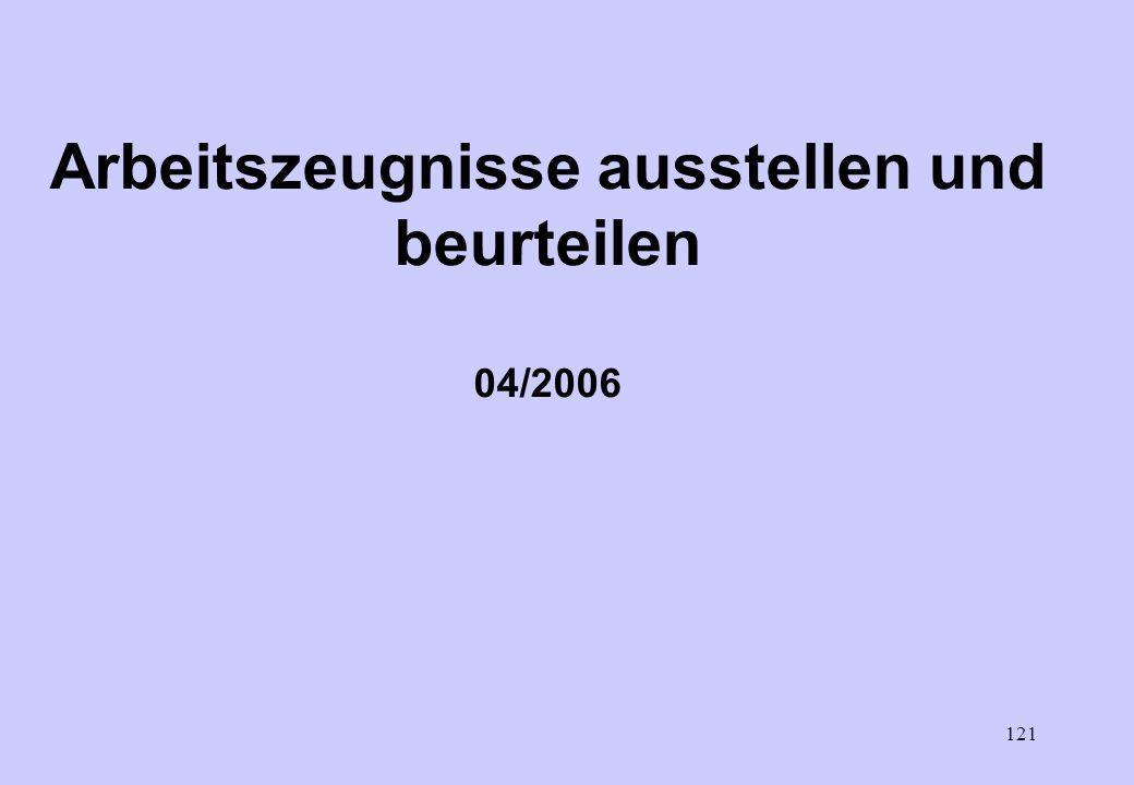 121 Arbeitszeugnisse ausstellen und beurteilen 04/2006