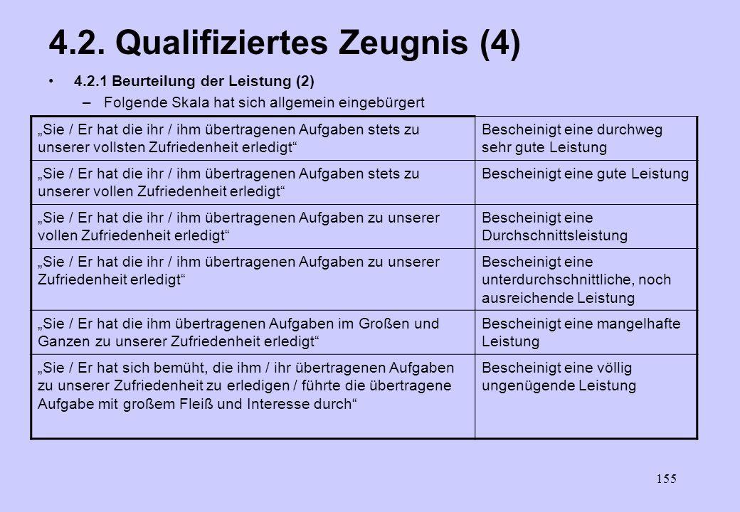 154 4.2. Qualifiziertes Zeugnis (3) 4.2.1. Beurteilung der Leistung (1) –Unter dem Begriff Leistung sind Faktoren wie Leistung an sich (Können, Wissen