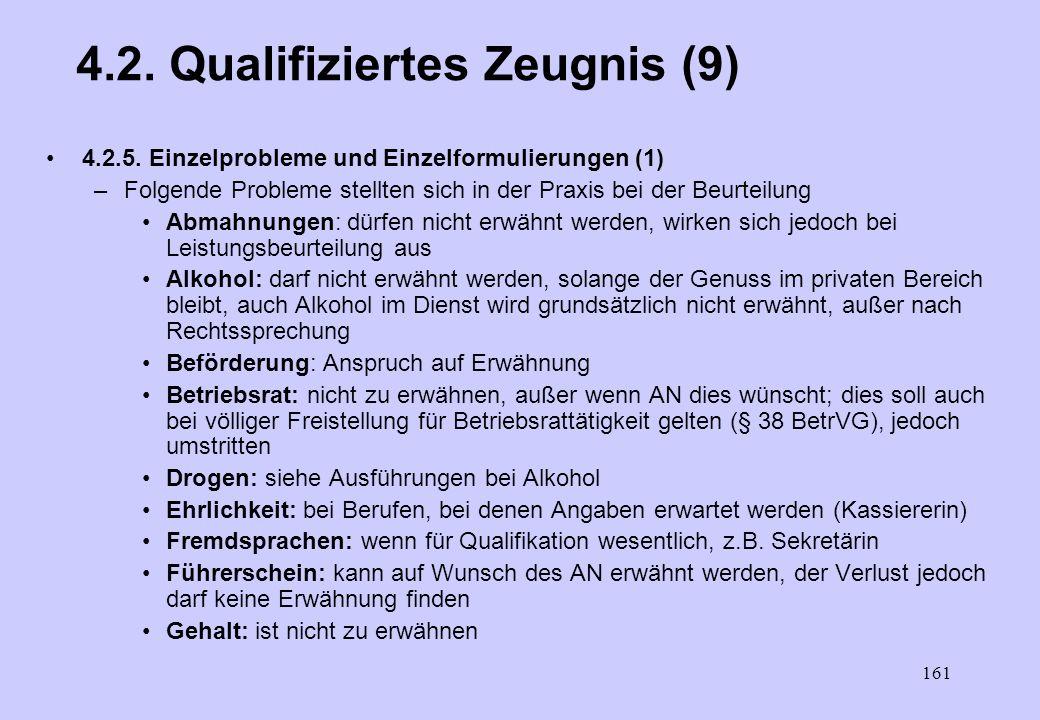 160 4.2. Qualifizierendes Zeugnis (8) –Beispiele Schlussformel (2) Herr / Frau... verlässt uns auf eigenen Wunsch, um sich einer neuen Aufgabe ein ein