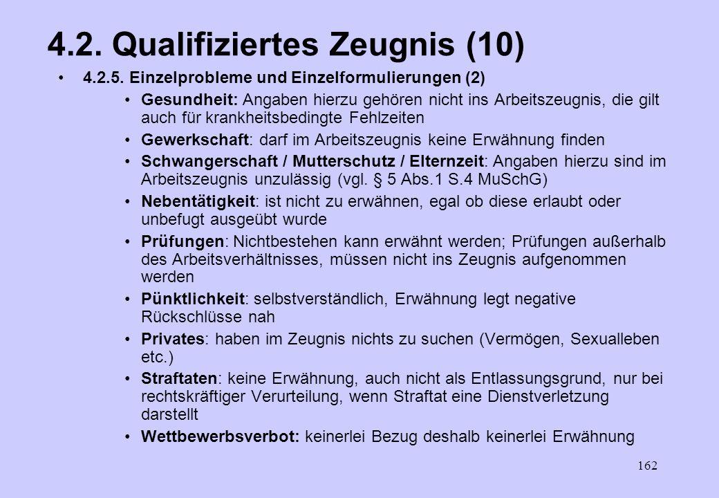 161 4.2. Qualifiziertes Zeugnis (9) 4.2.5. Einzelprobleme und Einzelformulierungen (1) –Folgende Probleme stellten sich in der Praxis bei der Beurteil
