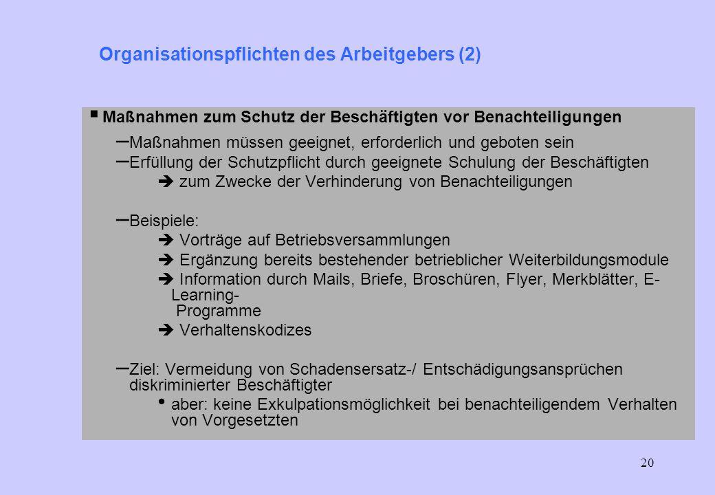 19 Organisationspflichten des Arbeitgebers (1) Maßnahmen und Pflichten - Überblick – Schutz der Beschäftigten vor Benachteiligungen - auch vorbeugend