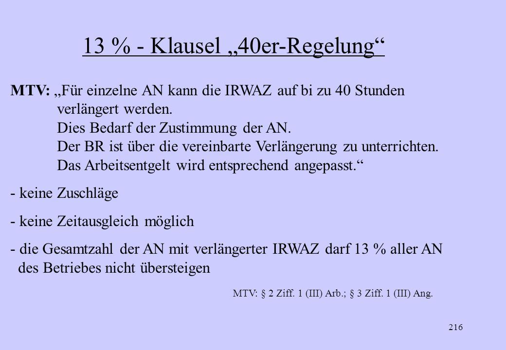 215 tariflichen Rahmenbedingungen der Arbeitszeit MTV-Bayern 13%-Klausel 40er-Regelung Teilzeit Arbeitszeitvergütung durch Betriebsvereinbarung Mehrar