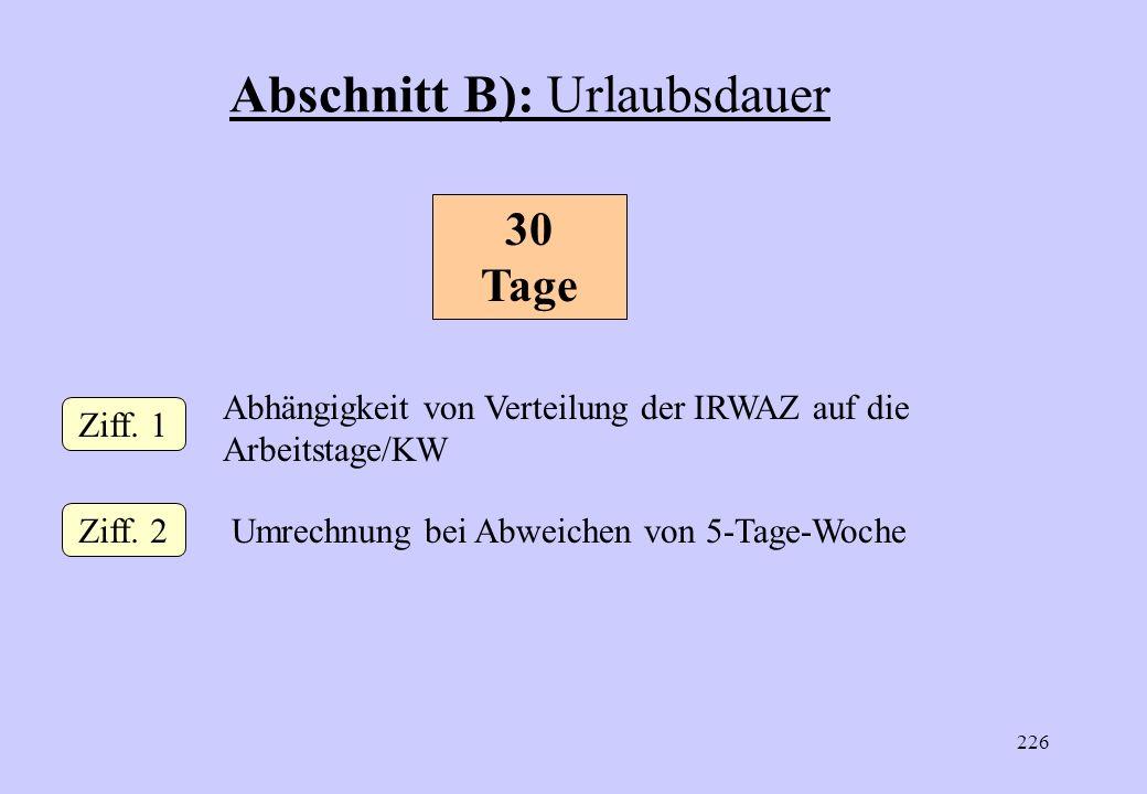 225 Abschnitt A): Allgemeine Bestimmungen Ziff. 7 Ziff. 8 Ziff. 9 Übertragung und Erlöschung des Urlaubsanspruchs Urlaubsbescheinigung Schwerbehindert