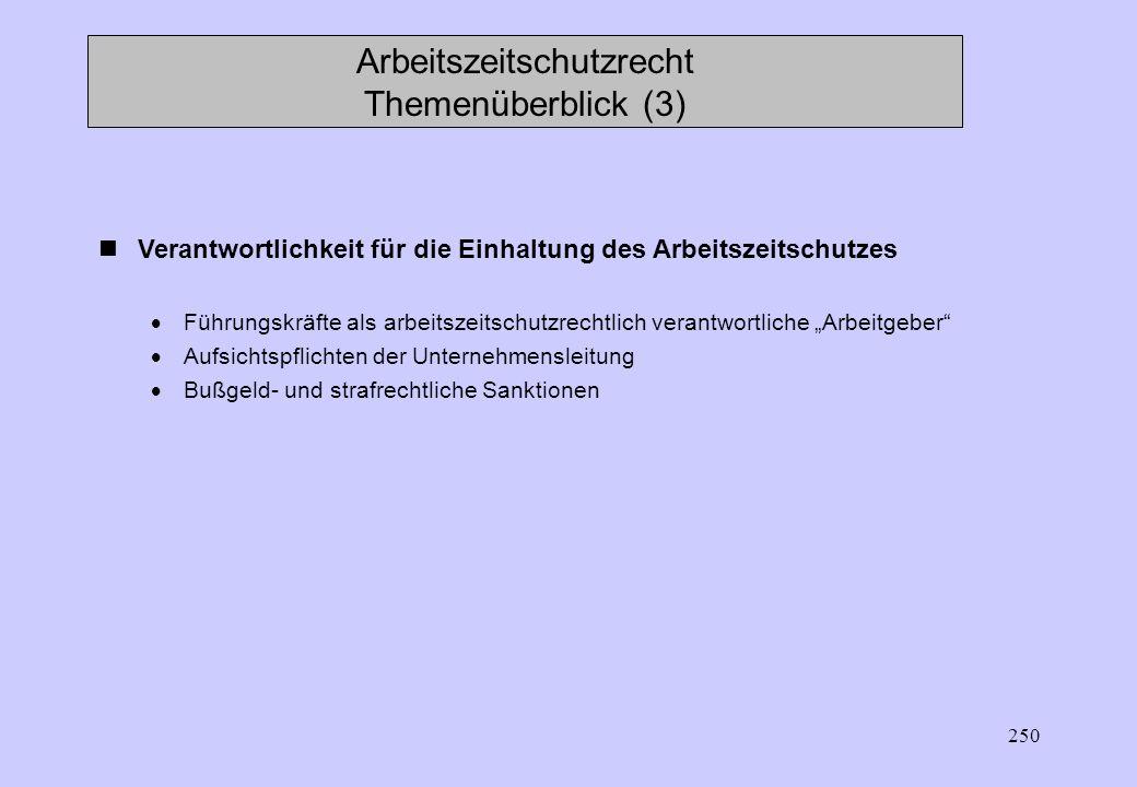 249 Arbeitszeitschutzrecht Themenüberblick (2) Abweichungen und Ausnahmen vom Arbeitszeitschutz Tarifvertragliche Regelungsspielräume Abweichungen in