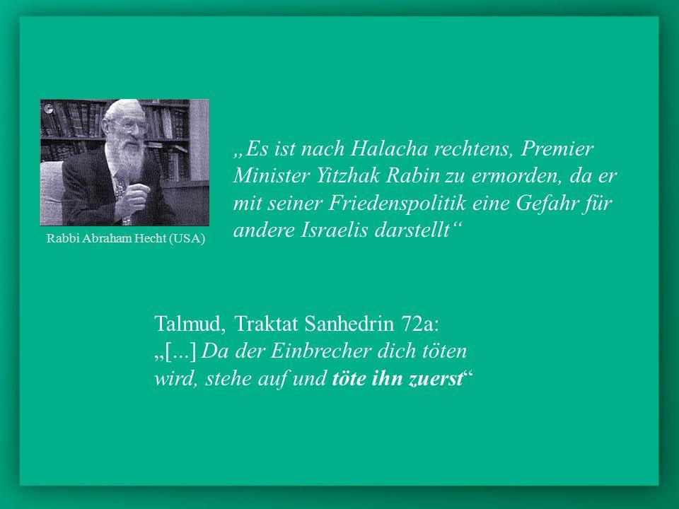 Es ist nach Halacha rechtens, Premier Minister Yitzhak Rabin zu ermorden, da er mit seiner Friedenspolitik eine Gefahr für andere Israelis darstellt R
